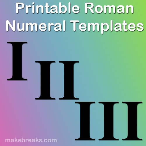 Traditional Roman Numerals Templates For Teachers