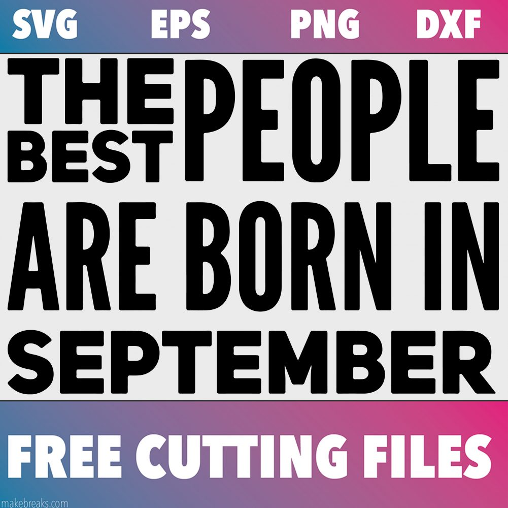 Free SVG Cutting File – Best People Are Born in September