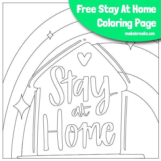 Free Stay Home, Stay at Home House and Rainbow Coloring Page