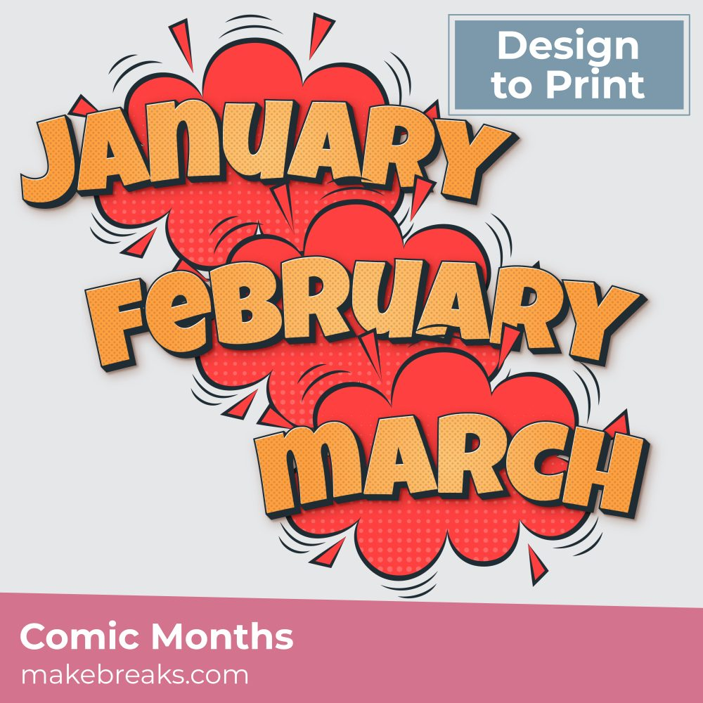 Comic Months to Print